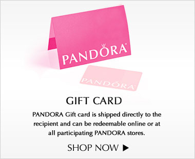 Pandora Gift Card is shipped directly to the recipient and can be redeemable online or at participating PANDORA stores.