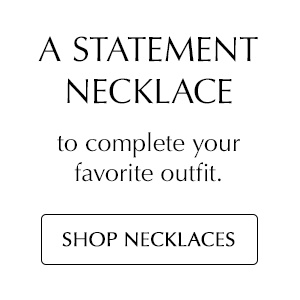 A Statement Necklace to complete your favorite outfit. Shop necklaces.
