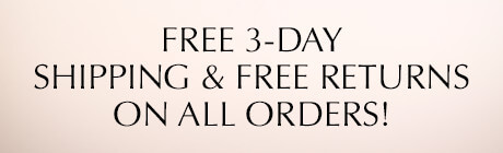 Free 3-Day Shipping & Free Returns On All Orders! Learn More.