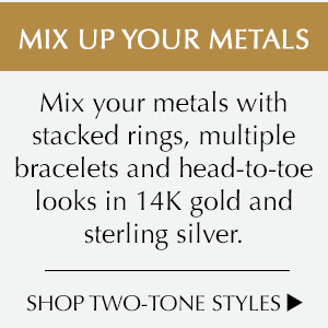 Mix Your Metals. Shop Two-Tone Styles.
