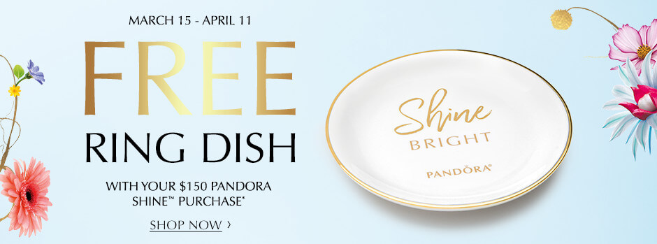 March 15 - April 11. Free ring dish. With your $150 PANDORA Shine Purchase. Shop Now