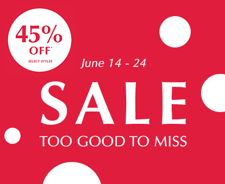 *Offer valid 6/14/18 – 6/24/18 at participating retailers and online. Save 45% on select styles only. Selection may vary by store, while supplies last. Not valid with prior purchases and cannot be combined with any other offers. Excludes gift card purchases. Product not for resale. Store may limit product purchase quantities in its sole discretion.