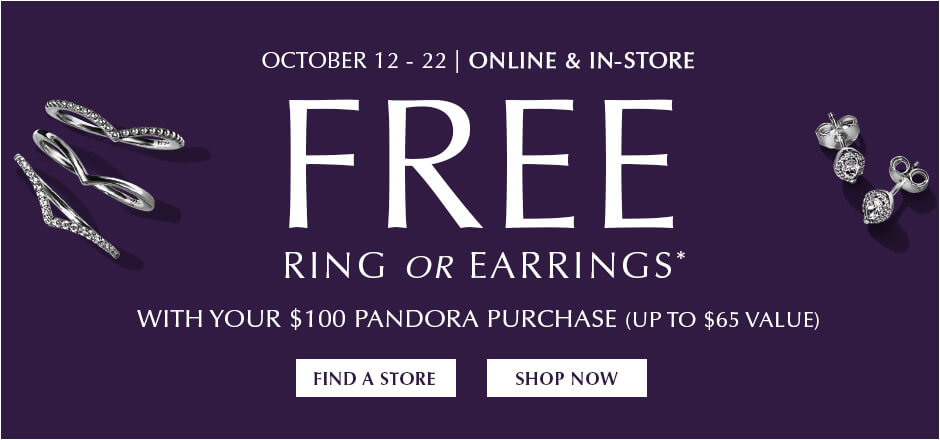 October 12-22 | Online & In-Store | Free Ring or Earring* With your $100 Pandora Purchase (Up to $65 Value)